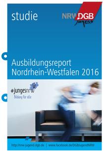 DGB-Ausbildungsreport Nordrhein-Westfalen 2016